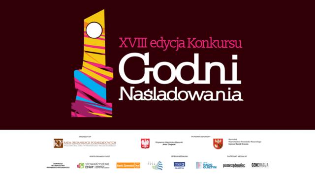 """XVIII edycja Konkursu """"Godni Naśladowania"""""""